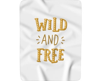 Wild and Free Blanket, Sherpa Fleece Nursery Blanket, Large Baby Blanket, Custom Nursery Blanket, Large Crib Blanket, Baby Shower Gift