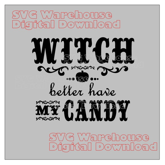 Cute Printable Halloween Witch Better Have My Candy T Shirt Etsy