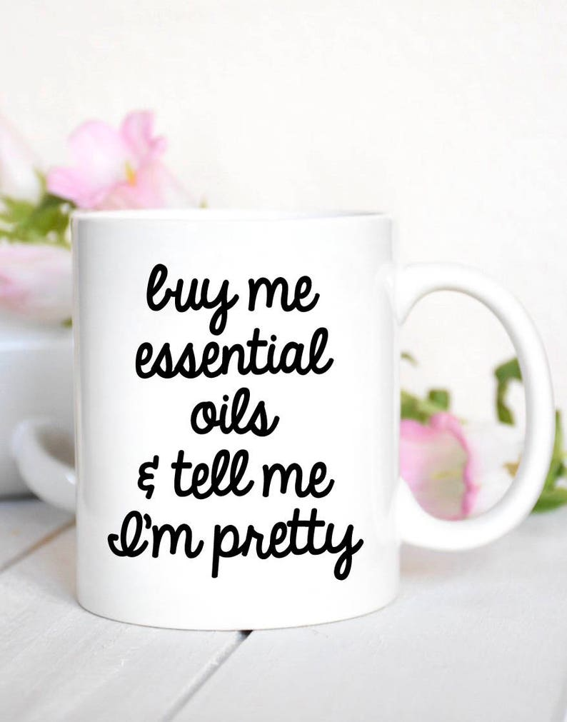 Buy Me Oils and Tell Me I'm Pretty Mug Oils Gift image 0