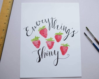 Everything's Shiny Watercolor Wall Art 8x10 Firefly Strawberry Print