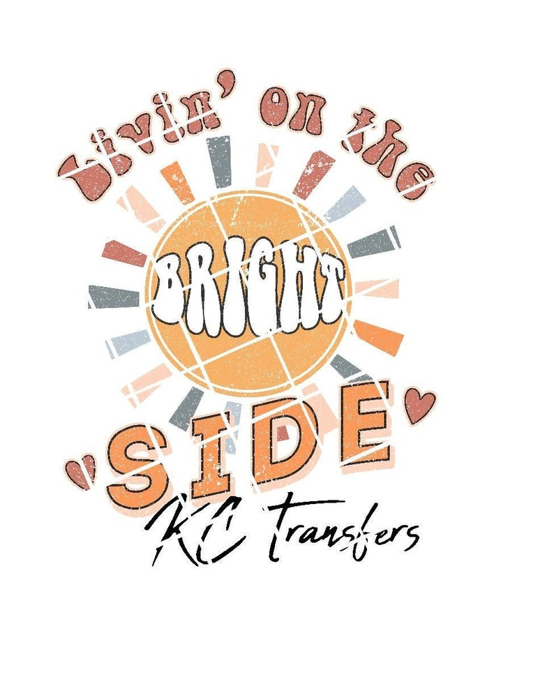 Livin On The Bright Side Retro Western Ready To Press Sublimation Transfer Or Iron On Vinyl Transfer Vinyl Has White Outline