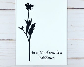 Wildflower silhouette card, black/white floral card, be a wildflower card