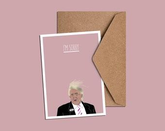 Trump: Sorry Greeting Card