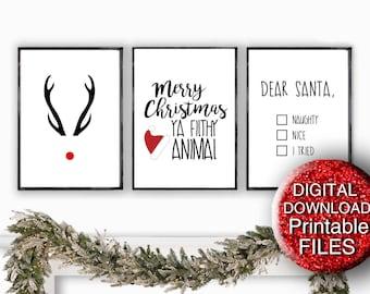 Christmas Printable Wall Art, Set of 3 Prints, Naughty or Nice, Ya Filthy Animal, 5x7 A4 8x10 16x20 11x14 A3 Letter Size