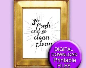 So Fresh and So Clean Clean, Printable, Funny Kid's Bathroom Art 8x10 A4 11x14 16x20 5x7 A3