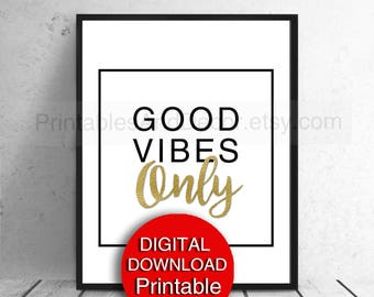 Printable Good Vibes Only Black and Gold Wall Art Motivational Poster Print 5x7 8x10 11x14 16x20 A3 A4