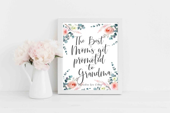 MOM QUOTES-The best Moms get promoted to Grandma-Mom Quote Funny-Mothers  day Quote-Mom quote from daughter-Mom quote from son