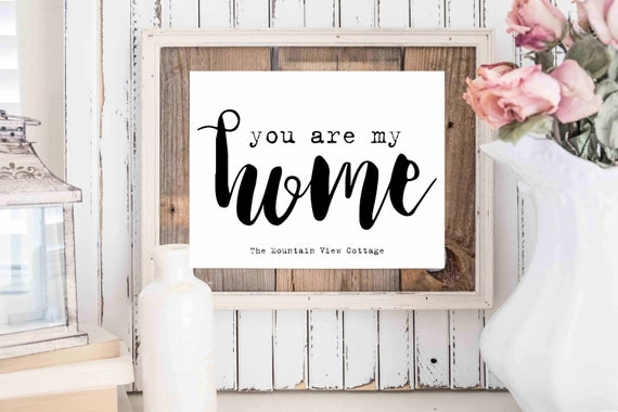 Family Quotes You Are My Home Love Quotes Farmhouse Style Etsy