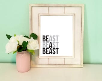 Be A Beast. Inspirational Quote Print, Typography Poster, Digital Download