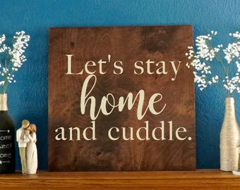Lets stay home and cuddle wall vinyl decal