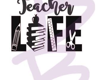 Teacher Life Svg - Teachers - Teaching - SVG  DXF Jpeg Png File -Teach SVG Tee - Silhouette - Studio