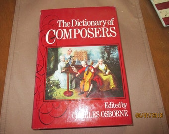 The dictionary of composers edited by Charles Osborne--1977-h/c/d/j--illustrated--380 pgs. for the music enthusiast