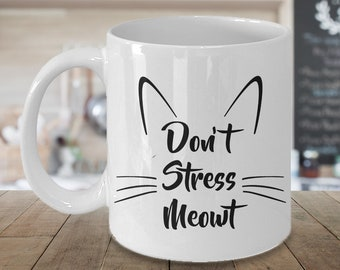 Don't Stress Meowt Mug Ceramic Cat Coffee Cup Cat Lover Gift Mug Cat Coffee Mug Cat Gifts for Women Cat Gifts for Men Cat Mom Mug Cat Dad