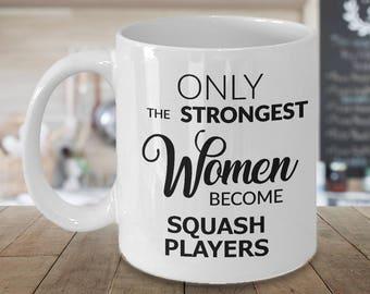 Squash Game Gifts - Squash Coffee Mug - Only the Strongest Women Become Squash Players Coffee Mug Ceramic Tea Cup