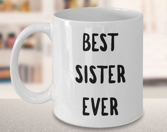 Gift for Sister from Brother Gift for Sister from Sister Gifts World's Best Sister Coffee Mug Best Sister Ever Cute Ceramic Coffee Cup