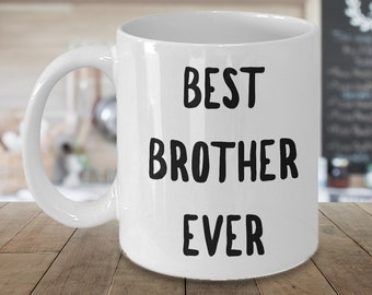 Brother Gift from Sister World's Best Brother Coffee Mug Best Brother Ever Ceramic Coffee Cup