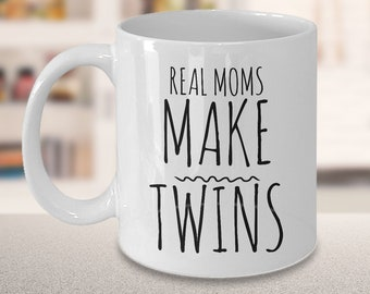 Mom of Twins Gift Mom of Twins Mug Mother of Twins Gift Twins Mom Gift - Real Moms Make Twins Mug Funny Ceramic Mom of Twins Coffee Cup