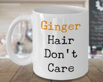 Ginger Hair Don't Care Mug Redhead Coffee Mug Redhead Gifts Redhead Mug Cute Ceramic Coffee Cup for Redhead Beauties Gifts for Gingers