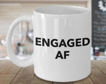 I'm Engaged Coffee Mug Ceramic Tea Cup - Engaged AF - Funny Engagement Gifts