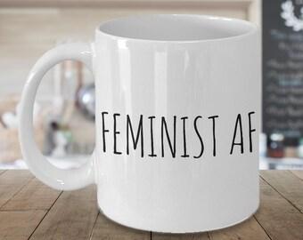 Feminist Coffee Mug - Feminist Gift - Feminist AF Mug Ceramic Coffee Cup