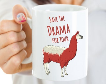 Llama Mug - Llama Gifts - Llamas - Save the Drama for Your Llama Coffee Mug Funny Ceramic Tea Cup Gift
