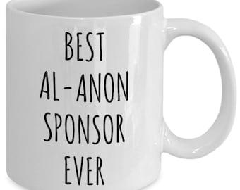 Al Anon Gifts Alanon Coffee Mug Best Al-Anon Sponsor Ever Mug Cup Alanon Slogans Gifts for Al Anon Sponsors Alanon Quotes Alanon Gift Idea