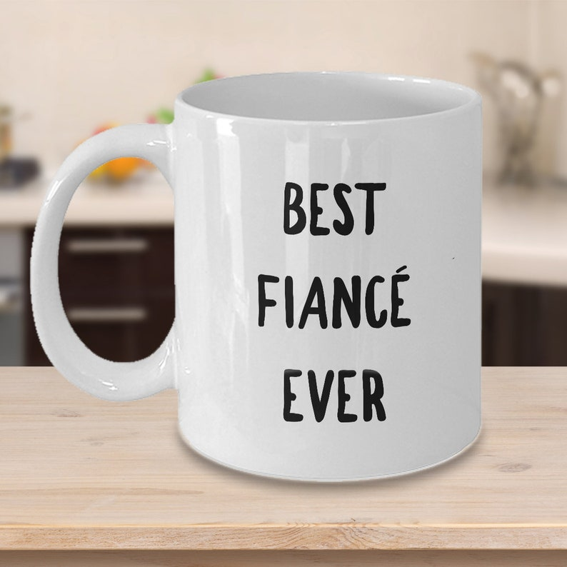 Fiance Coffee Mug Man Gift Best Ever Ceramic