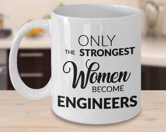 Engineer Gifts for Women - Engineer Coffee Mug - Engineering Mug - Only the Strongest Women Become Engineers Ceramic Coffee Cup Gift