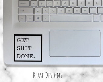 Get Shit Done Laptop Apple Macbook Quote Wall Decal Sticker Art Vinyl Beautiful Cute Funny Inspirational Teen Motivational