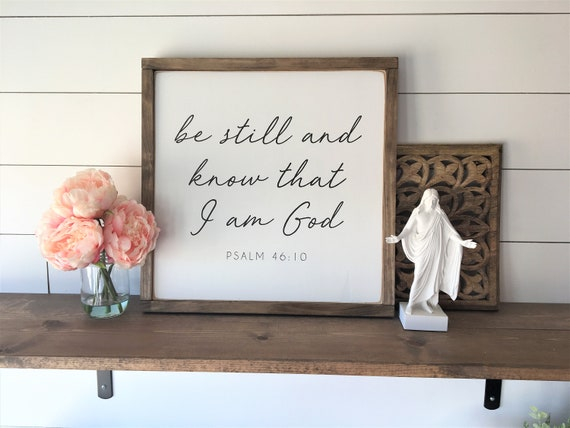 Be Still And Know That I Am God 18x18 Psalm Etsy