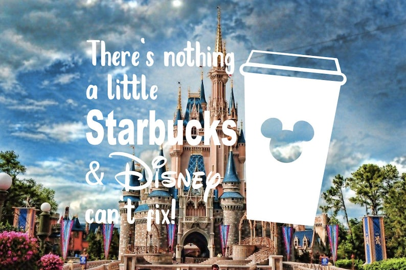 Starbucks Disney Car Decal There/'s Nothing A Little Starbucks And Disney Can/'t Fix Disney Decal Starbucks Decal Disney And Starbucks