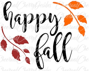 Happy Fall Svg Thanksgiving Svg Autumn Svg Fall DXF Fall Decor Fall Sign Fall printable Fall Quote Fall leaves Svg Silhouette Studio Cricut