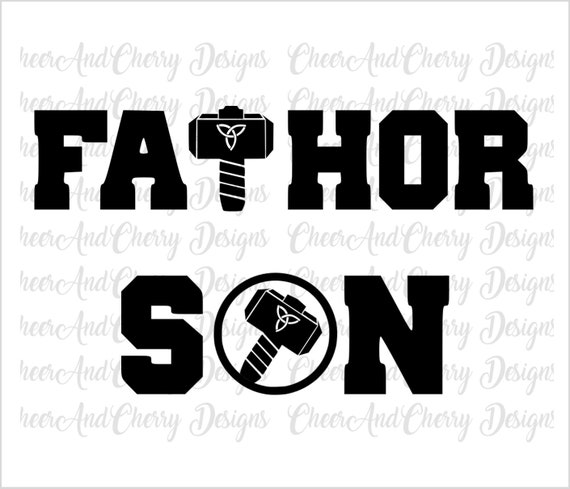 Fathor Svg Dxf Son Thor Svg Fathers Day Cut File Daddy And Etsy