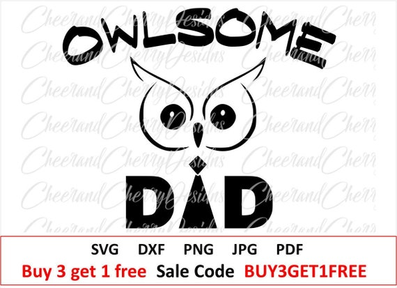 Owlsome Dad Svg Best Dad Svg Funny Fathers Day Svg Daddy Svg Etsy