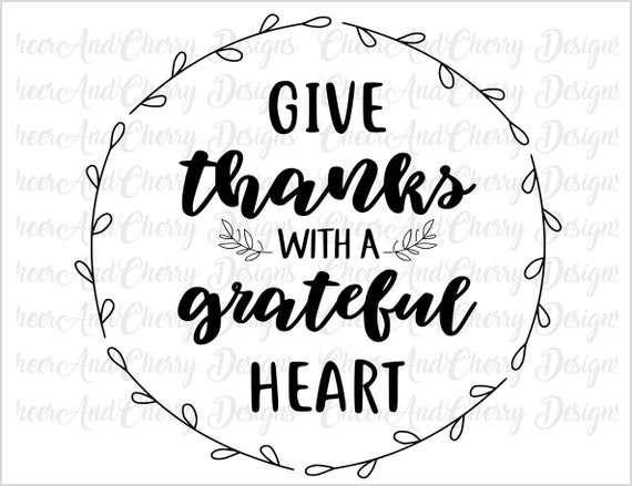 Give Thanks With A Grateful Heart Svg For Thanksgiving Svg Etsy
