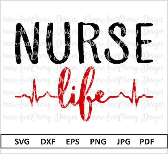 Nurse Life Svg Nurse Svg File Nurselife Svg Nurse Silhouette Etsy