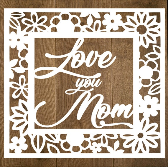 Free How many of us are there, and what do you use your cricut for? I Love You Mom Svg For Cricut Silhouette Mother Day Svg Files Etsy SVG, PNG, EPS, DXF File