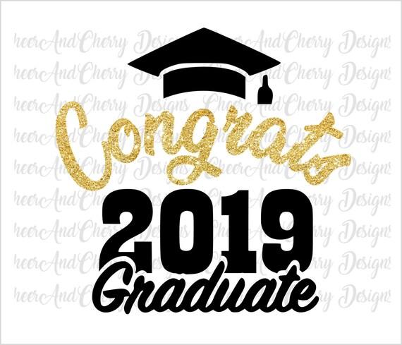 Congrats 2019 Graduate Svg Graduation Svg Class Of 2019 Etsy