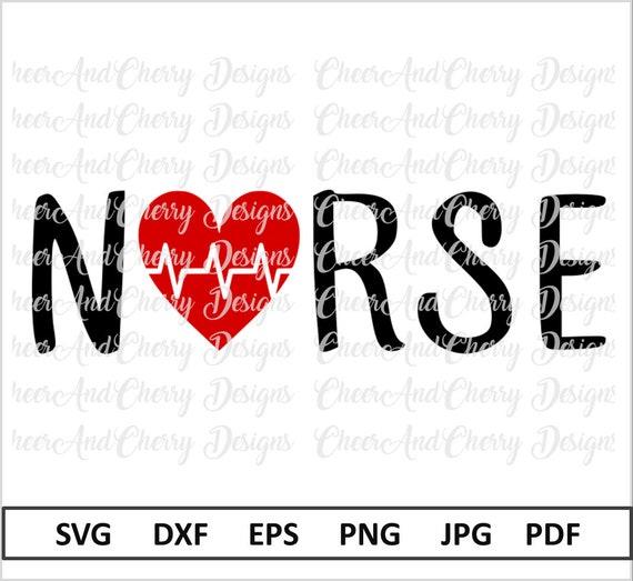 Nurse Svg Dxf Png Nurse Svg File Nurse Life Svg Nurse Heart Etsy