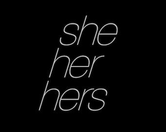 She/Her/Hers Pronoun Shirt | Pronouns Shirt | Queer Shirt | Trans Shirt | Transgender Shirt | LGBT Shirt | Gay Pride Shirt | MTF Shirt