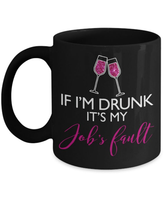 If I'm Drunk It's My Children's Fault Divorce's Fault Husband Sister Wife Humor Adult Themed Gag Gift Party Favor Hostess Gift 11 oz Black