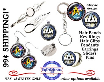 CABOCHONs - 2 FREE TReKKER DESIGNs -Choose Pin, Slider, Hair Clip, Hair Bands, Pendant, Key Ring, Earrings *+99cent SHIPPING