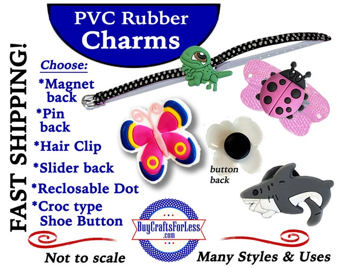20% off *SALE* PVC Charms, FRoG, BUTTeRFLY, SHARK, Ladybug, etc **Choose back-Button, Hair Clip, Magnet- 99cent shipping - 39cents ea addt'l