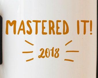 Masters Degree Mug Masters Degree Gift Masters Degree Coffee Mug Masters Degree Gift Ideas Mastered It Mug Mastered It Coffee Mug & Masters degree gift | Etsy