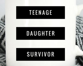 funny gift for dad from daughter teenage daughter survivor mug mug for dad from daughter mug for mom from daughter dad christmas mug