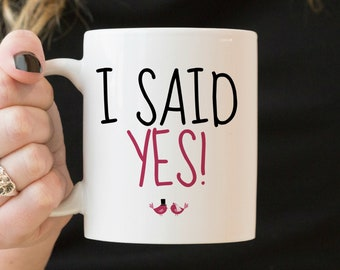 Just Engaged Gifts, Just Engaged Mug, Engagement Gifts for Best Friend, I Said Yes Mug, Newly Engaged Mug, Newly Engaged Gift for Her
