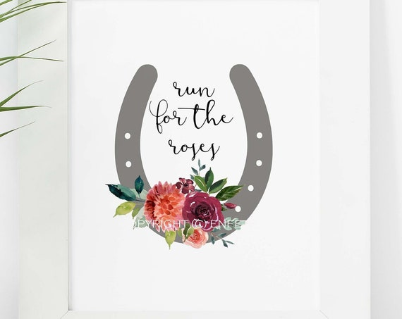 Run for the Roses Kentucky Derby Sign, Downloadable File Only,  Printable Derby Decor