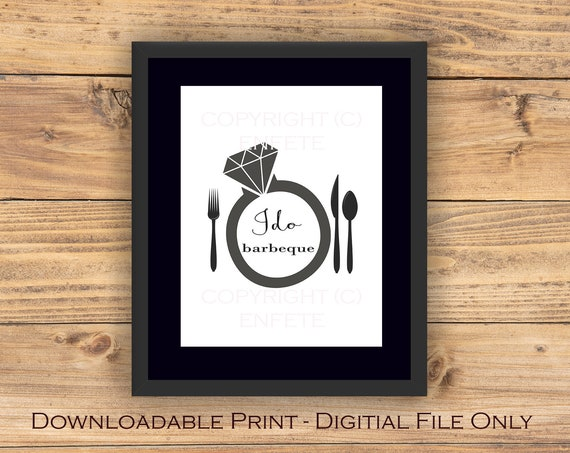 I Do BBQ Sign, Barbeque Engagement Party Printable, Downloadable File Only 8.5 X 11