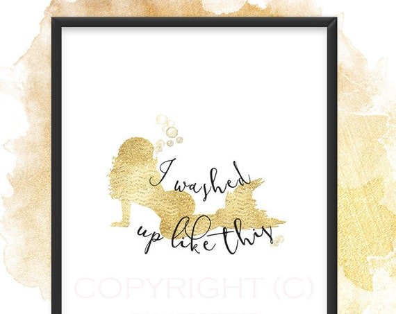 I Washed Up Like This, Mermaid Print, Last Splash Bachelorette Party Sign, Instant Download, Printable Dorm Decor