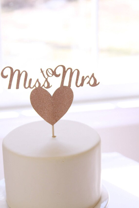 Miss to Mrs Cake Pick in Rose Gold, Silver or Gold, Bridal Shower Ideas